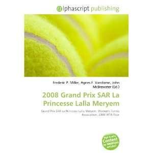 2008 Grand Prix SAR La Princesse Lalla Meryem (9786132735973): Books