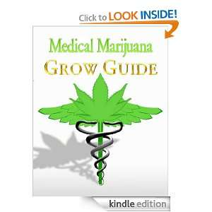 Medical Marijuana Grow Guide eBook: Medical Marijuana Education