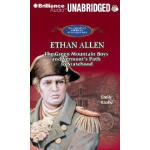 Ethan Allen The Green Mountain Boys and Vermonts Path to
