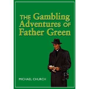 Gambling Adventures of Father Green (9781905156764