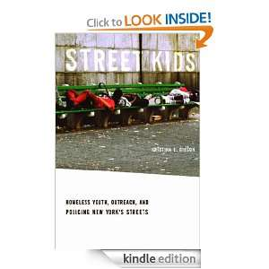 Street Kids Homeless Youth, Outreach, and Policing New Yorks Streets