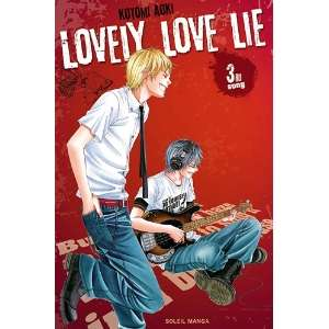 love lie, Tome 3 (French Edition) (9782302016675): Kotomi Aoki: Books