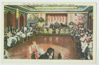 FOLKS @ FOREIGN CLUB DINING ROOM TIJUANA MEXICO 1935 POSTCARD |