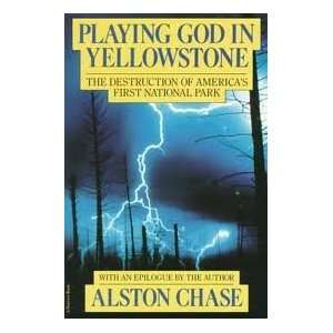 God in Yellowstone Publisher Mariner Books Alston Chase Books