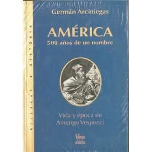 America 500 anos de un nombre Vida y epoca de Amerigo