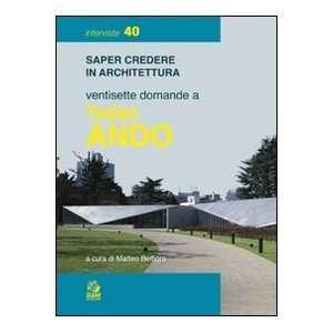 Ventisette domande a Tadao Ando (9788884971210) M. Belfiore Books