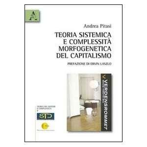 morfogenetica del capitalismo (9788854834064): Andrea Pitasi: Books