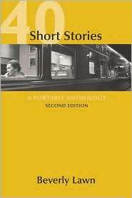 40 Short Stories A Portable Anthology, (031241305X), Beverly Lawn