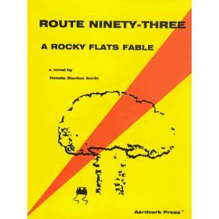 Route Ninety Three: A Rocky Flats Fable (9781888087024