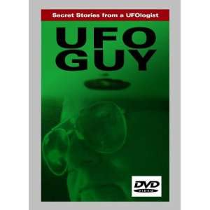 THE UFO GUY Secret Stories From A Ufologist Bill Knell
