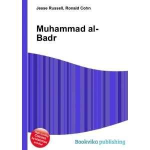 Muhammad al Badr: Ronald Cohn Jesse Russell: Books
