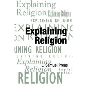 Explaining Religion Criticism and Theory from Bodin to