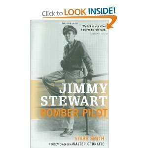 Jimmy Stewart Bomber Pilot (9780760321997) Starr Smith