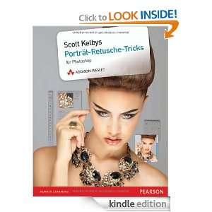 Scott Kelbys Porträt Retusche Tricks (German Edition) Scott Kelby