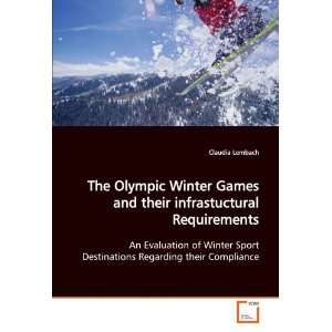 The Olympic Winter Games and their infrastuctural Requirements An