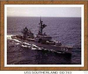 USS SOUTHERLAND DD 743 , US Naval Destroyer, USN Navy Ship Print