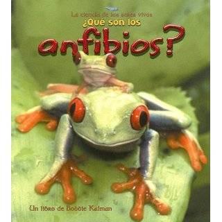 Que Son los Anfibios? (Serie la Ciencia de los Seres Vivos