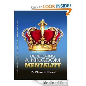 Developing a Kingdom Mentality: Chinedu Udonsi:  Kindle