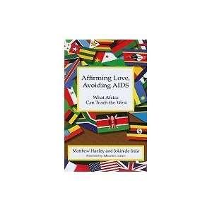 Affirming Love, Avoiding AIDS: What Africa Can Teach the