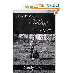 Please Dont Cry, Cheyenne A Story About Bullying