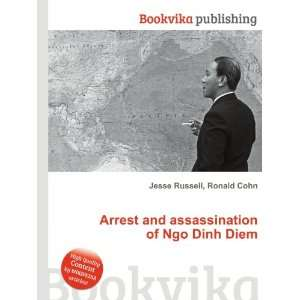 and assassination of Ngo Dinh Diem: Ronald Cohn Jesse Russell: Books