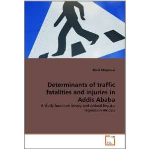 Determinants of traffic fatalities and injuries in Addis