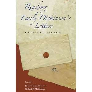 reading emily dickinsons letters critical essays Audacity marked emily dickinson's career from the beginning—if career is the right word for her improbable persistence in the face of patronizing advice and general incomprehension.