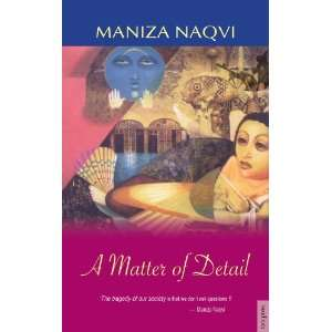 A Matter of Detail (9788183860833): Maniza Naqvi: Books