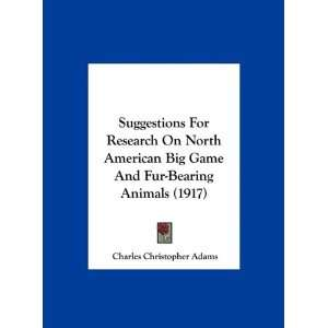 For Research On North American Big Game And Fur Bearing Animals (1917