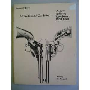 A Blacksmith Guide to Ruger Rimfire Revolvers 1953 1973