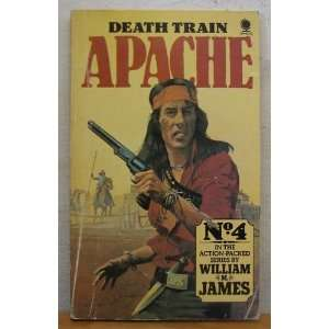 Apache 4 Death Train (9780722149911) William L James