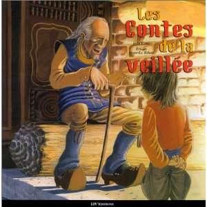 les contes de la veillee (9782844970268): Jean Coue: Books