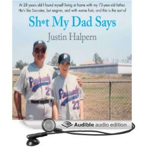 Dad Says (Audible Audio Edition): Justin Halpern, Sean Schemmel: Books