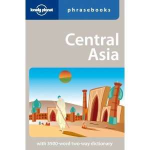Central Asia Lonely Planet Phrasebook [Paperback] Justin
