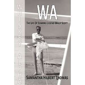 legend Wally Scott (9780983130604) Samantha Hilbert Thomas Books