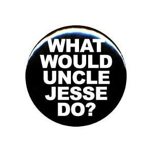 1 Full House What Would Uncle Jesse Do? Button/Pin