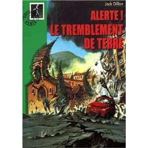 Alerte ! Le tremblement de terre (9782012003972): Jack Dillon: Books