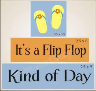 New Stencil Trio #T136 ~ Its a Flip Flop Kind of Day with daisy