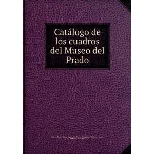 Catálogo de los cuadros del Museo del Prado: Madrazo y Kuntz