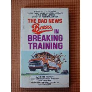 Bad News Bears in Breaking Training Richard Woodley 9780440904175