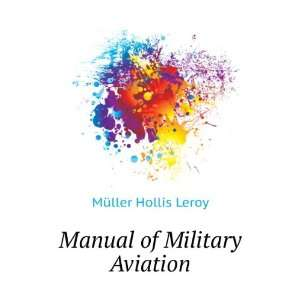 Manual of Military Aviation Müller Hollis Leroy Books