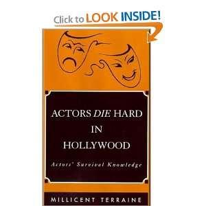 ACTORS DIE HARD IN HOLLYWOOD: Actors Survival Knowledge: Millicent