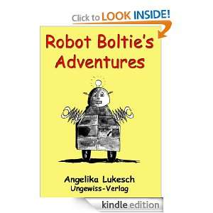 Robot Bolties Adventures: Angelika Lukesch:  Kindle Store