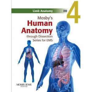 Human Anatomy through Dissection Series for EMS DVD 4: Limb Anatomy
