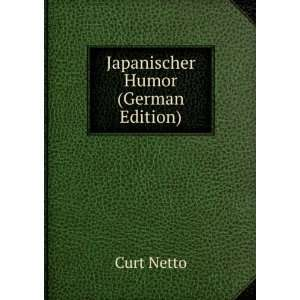 Japanischer Humor (German Edition) (9785877313200) Curt Netto Books