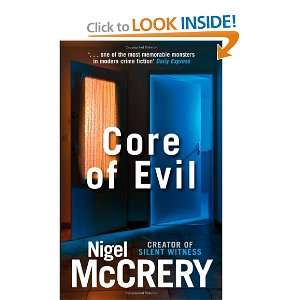 Core of Evil (9781847243843): Nigel McCrery: Books