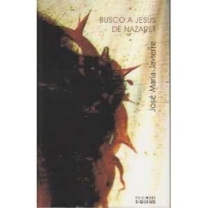 Busco a Jesús de Nazaret (9788430114597): Unknown: Books