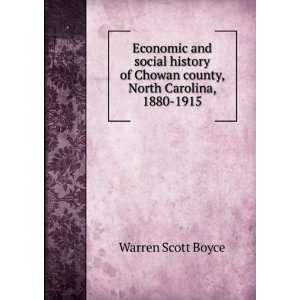 of Chowan county, North Carolina, 1880 1915 Warren Scott Boyce Books