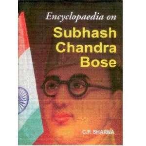 Encyclopaedia on Subhash Chandra Bose (9788126136834): C