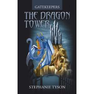 Gatekeepers: The Dragon Tower (9781589824560): Stephanie Tyson: Books